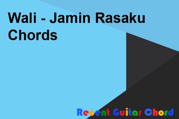 Wali - Jamin Rasaku Chords