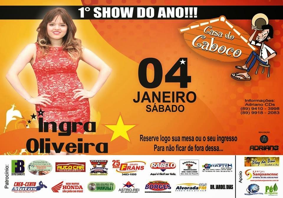 b1c98296476 Grande show com a cantora Ingra Oliveira dia 04 de janeiro de 2014 na Casa  do Caboco