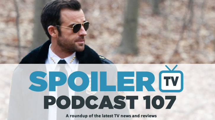 STV Podcast 107 - The weeks TV reviews including The Walking Dead and The Leftovers