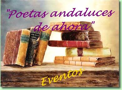 """"""" Poetas andaluces de ahora: Eventos"""""""