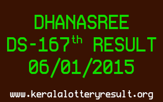 DHANASREE Lottery DS-167 Result 06-01-2015