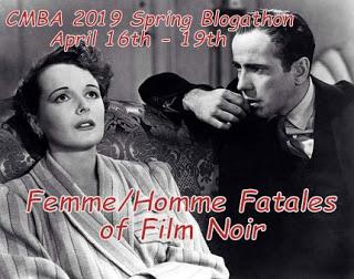 Coming in April: CMBA 2019 Spring Blogathon: Femmes/Hommes Fatale of Film Noir