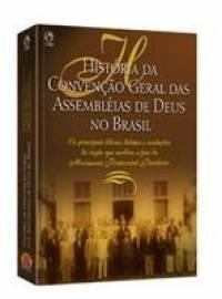 História da Convenção Geral das Assembléias de Deus no Brasil