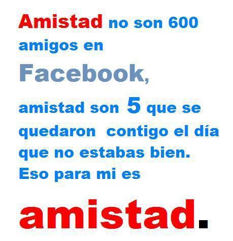 Amistad no son 600 amigos en Facebook