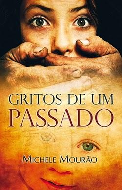 Gritos de um passado * Michele Mourão