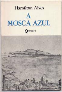 A MOSCA AZUL (EDITORA MOVIMENTO - CRÔNICAS/1985)