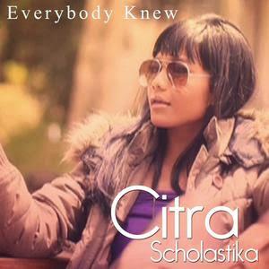 Citra Scholastika - Everybody Knew Lirik dan Video