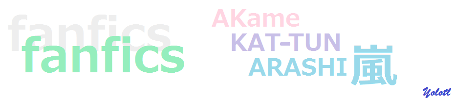 Fan fics seriales del Akame, KAT-TUN, Arashi y otros :)