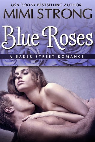 Blue Roses (Baker Street Romance #1) by Mimi Strong