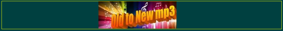 Old to New mp3 songs free download latest audio video music movie film high quality promo