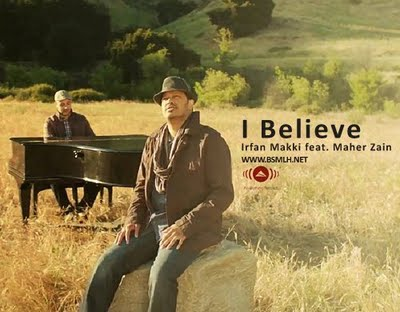 maher zain feat irfan makki i believe, i believe, irfan makki feat maher zain i believe song and lyrics, mp3 i believe irfan makki feat maher zain,