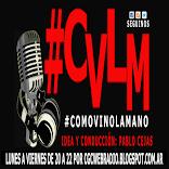 #CVLM Cómo Vino La Mano