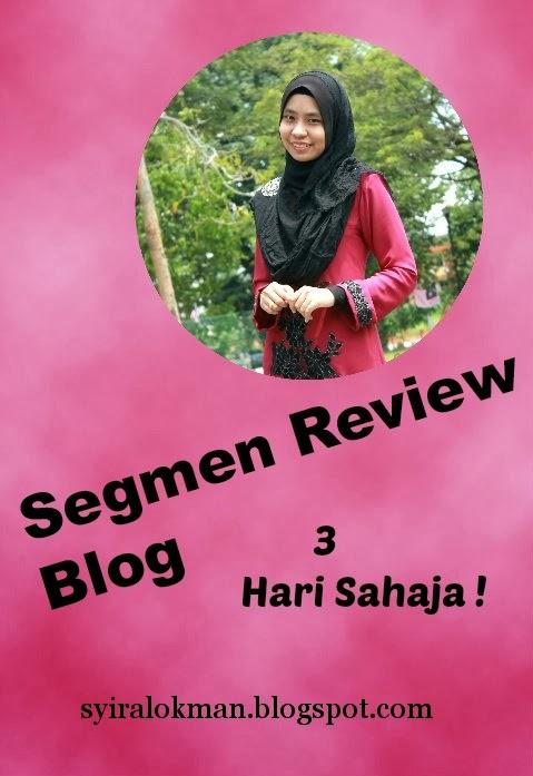 http://syiralokman.blogspot.com/2014/02/segmen-review-blog-3-hari-sahaja.html