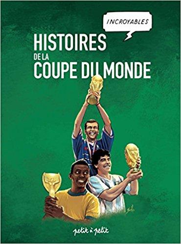 Histoires incroyables de la Coupe du Monde