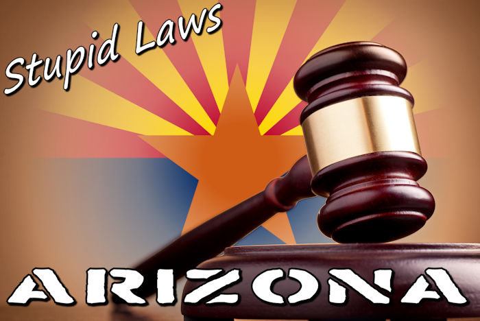 Stupid Laws - Arizona