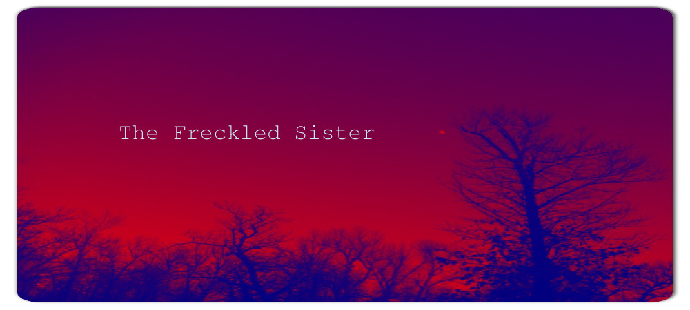 The Freckled Sister