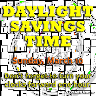 Don't forget to set your clocks forward one hour on Sunday March 10 2013 - from Dakota Visions Photography LLC
