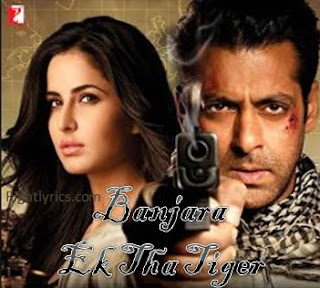 Banjara lyrics - Ek Tha Tiger Salman Khan, Katrina Kaif
