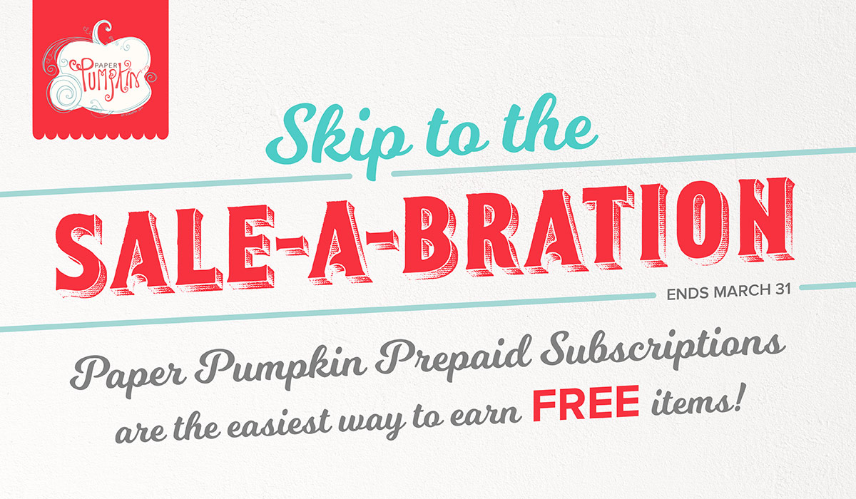 Earn FREE Sale-a-bration with Paper Pumpkin!