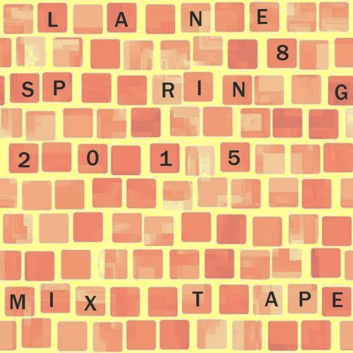 Lane 8 - Spring 2015 Mixtape
