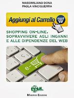 Aggiungi al Carrello. Shopping on-line. Sopravvivere agli inganni e alle dipendenze del web
