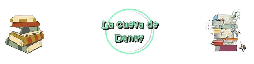 La cueva de Danny.