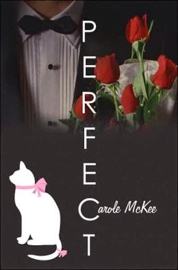 http://www.amazon.com/Perfect-Carole-McKee/dp/1434318907/ref=la_B0082D3810_1_5?s=books&ie=UTF8&qid=1402898660&sr=1-5