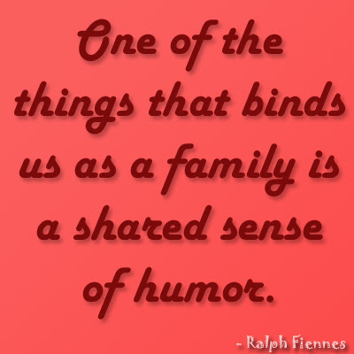 Funny Quotes One of the thing that binds us as a family