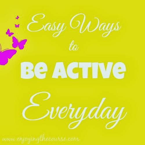 Enjoying the Course | Easy Ways to be Active Everyday
