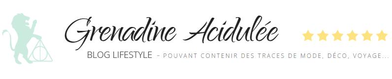 Grenadine Acidulée - le blog lifestyle et mode à Lyon