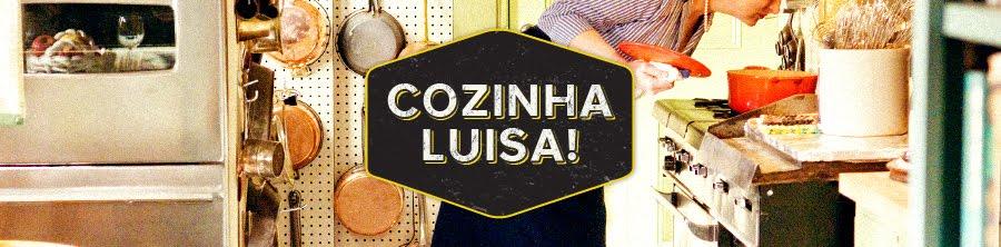 Cozinha Luisa! - Blog de receitas e dicas do dia-a-dia
