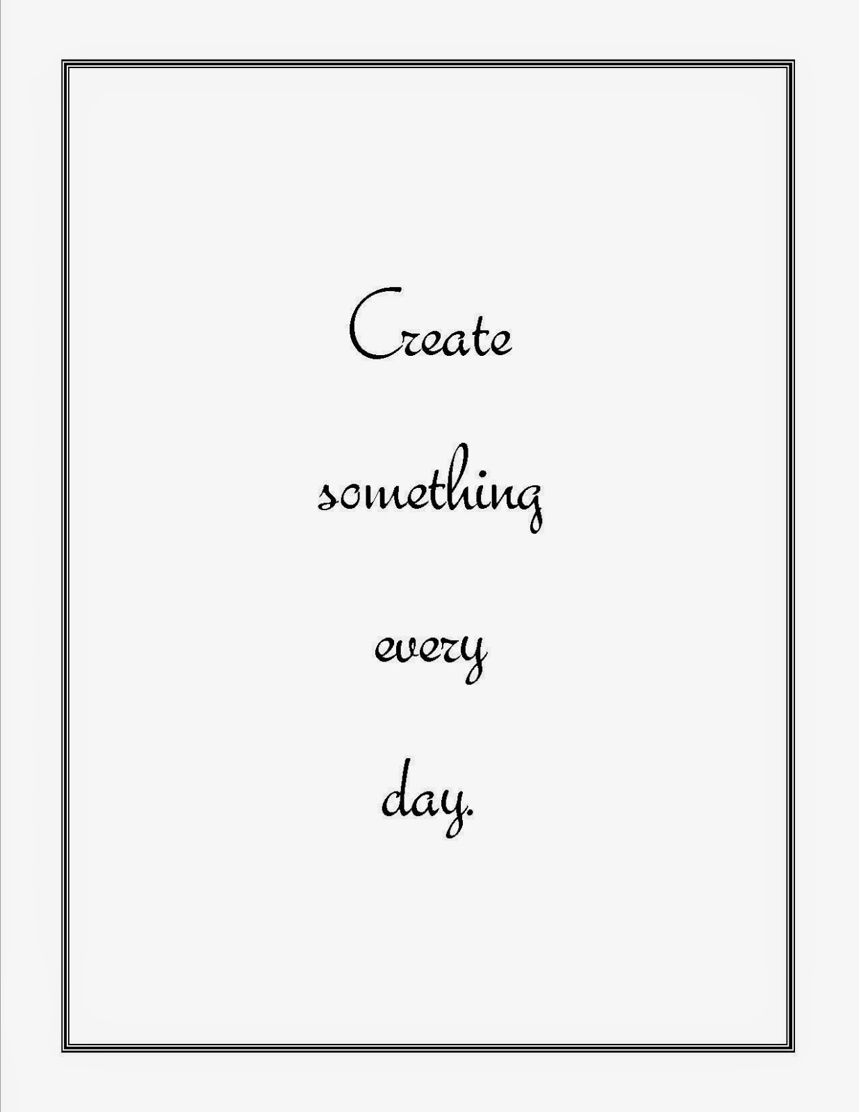 free printable; Create Something Every Day, www.thechroniclesofchaos.com