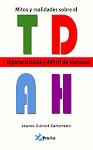"""Libro<br>""""TDAH Mitos y Realidades"""""""