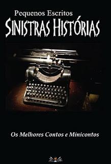 Pequenos Escritos, Sinistras Histórias