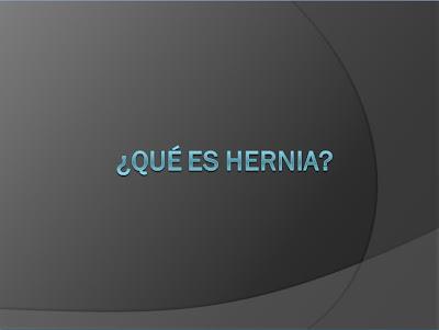 ¿Qué es hernia?