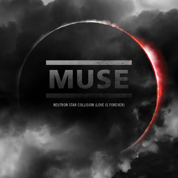 Muse - Neutron Star Collision [Love Is Forever] - Single Cover