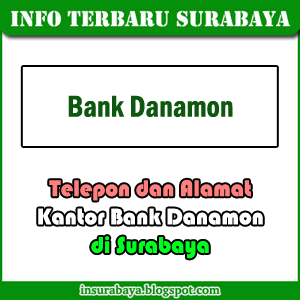 Telepon Alamat Kantor Bank Danamon di Surabaya