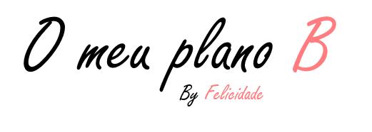 O meu Plano B