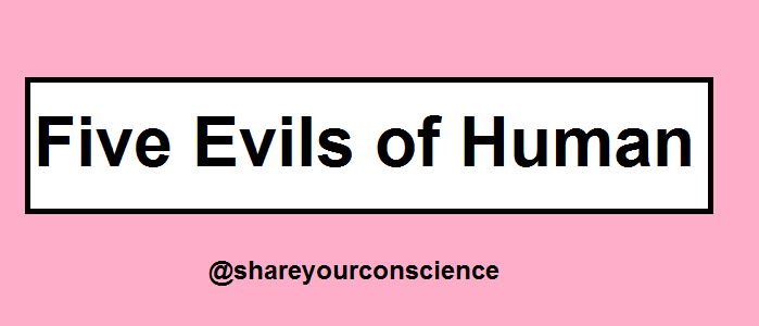 The Five Evils Of Human.