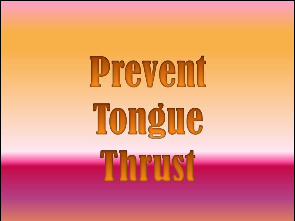 Tongue Thrust Part 2: Prevention - Communication Station: