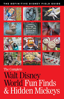 The Complete Walt Disney World Fun Finds & Hidden Mickeys: The Definitive Disney Field Guide