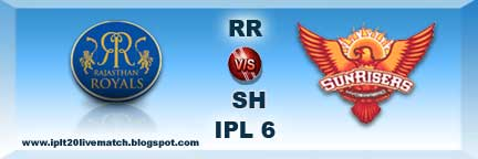 ipl 6 rr vs srh full highlight and rr vs srh scorecards
