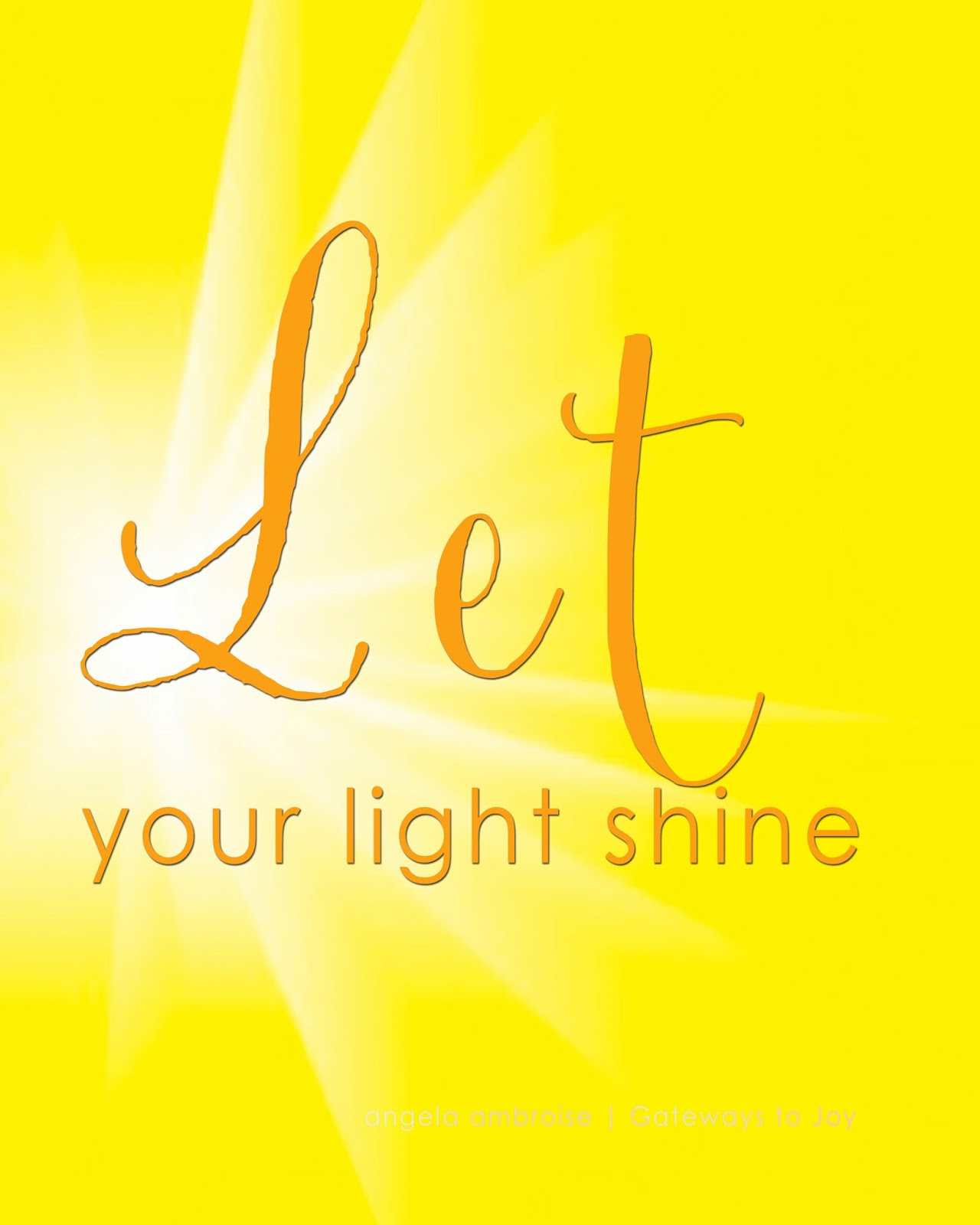 Gateways to Joy: Let your little light shine: uncover the ...