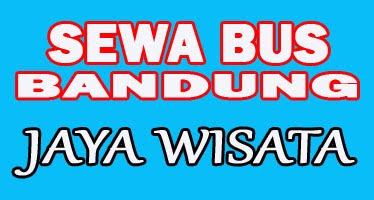 Sewa Bus Bandung Murah | Jaya Wisata Bandung
