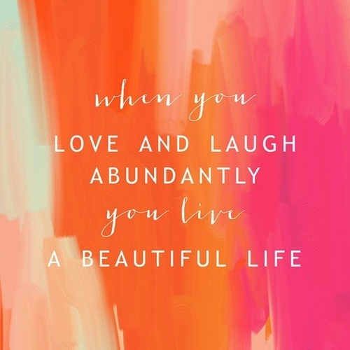 ann elliott: thought for the week: love and laugh abundantly
