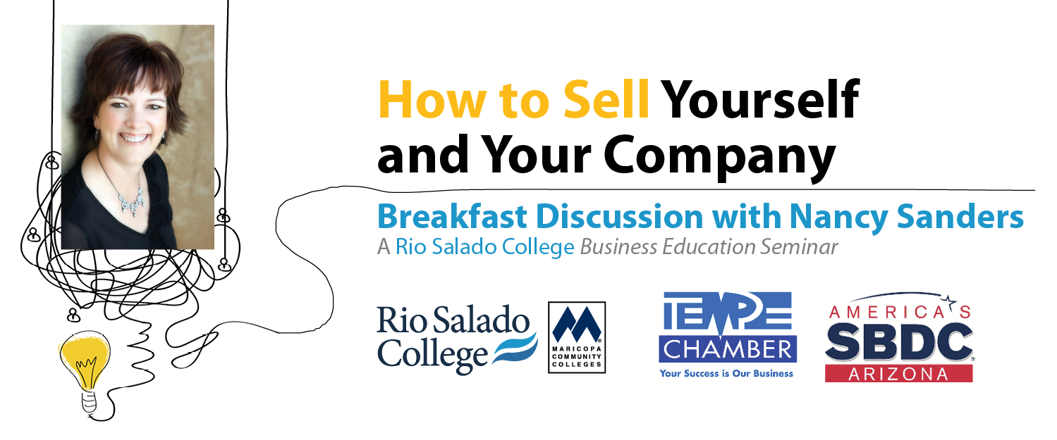 Header for Workshop: How to Sell Yourself and Your Company: a Breakfast Discussion with Nancy Sanders.  A Rio Salado College Business Education Seminar