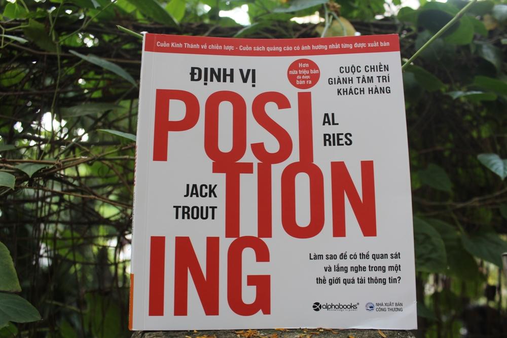 Postioning Định vị: Cuộc chiến giành tâm trí khách hàng