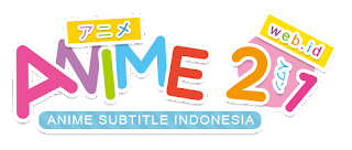 Anime 21 | Download Anime Subtitle Indonesia