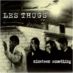 LES THUGS - nineteen something (1997)