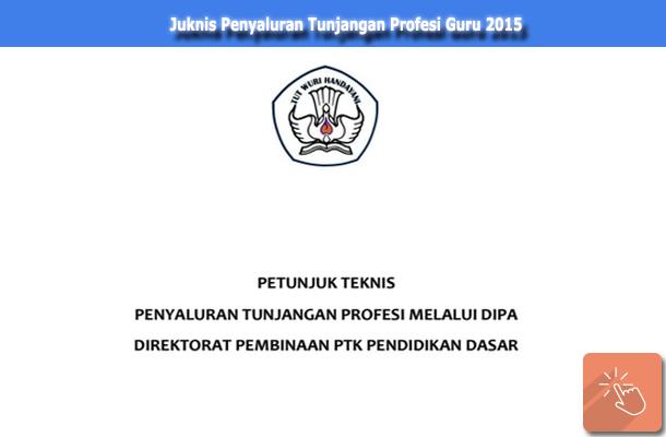 Juknis Tunjangan Profesi Guru 2015 Melalui Direktorat Pembinaan PTK Pendidikan Dasar